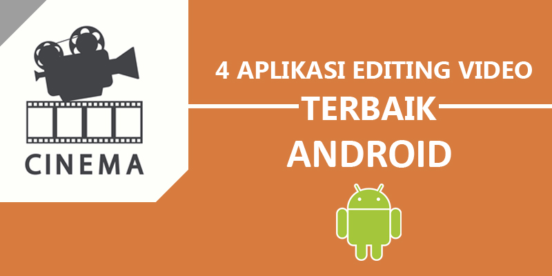 4 Aplikasi Edit Video Terbaik di Android